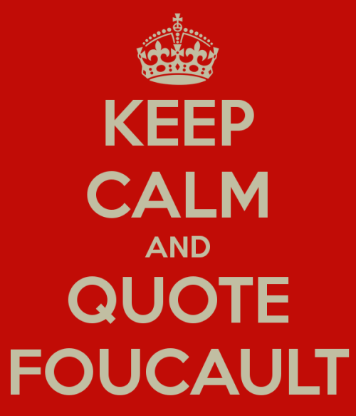 keep-calm-and-quote-foucault-1