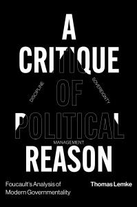 Lemke---Critique-of-Political-Reason-c0bda97e498ee06279c0258d0e2577ec