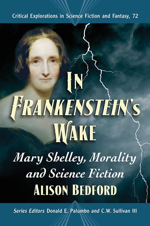 Alison Bedford, Donald E. Palumbo, C.W. Sullivan III, In Frankenstein's Wake. Mary Shelley, Morality and Science Fiction (2021)